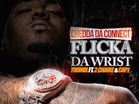 Chedda Da Connect Flicka Da Wrist