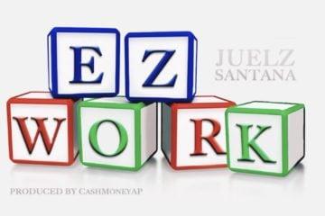 Juelz Santana EZ Work