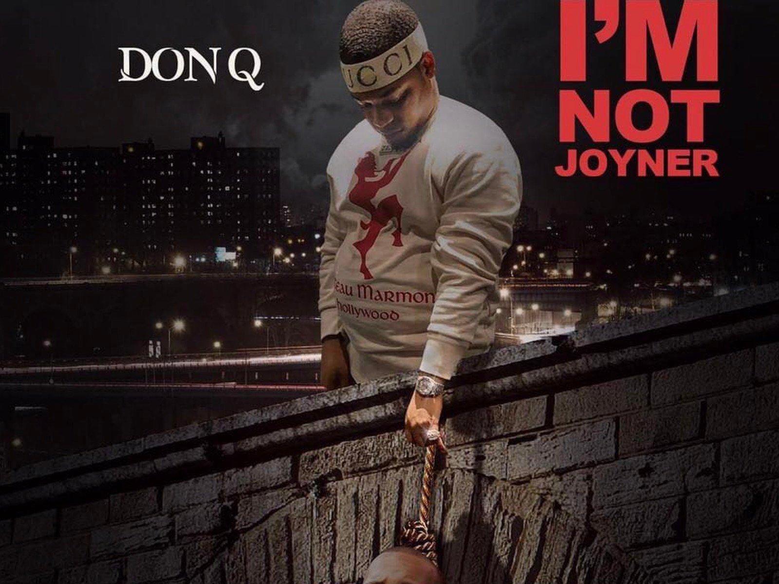 Don Q I'm Not Joyner