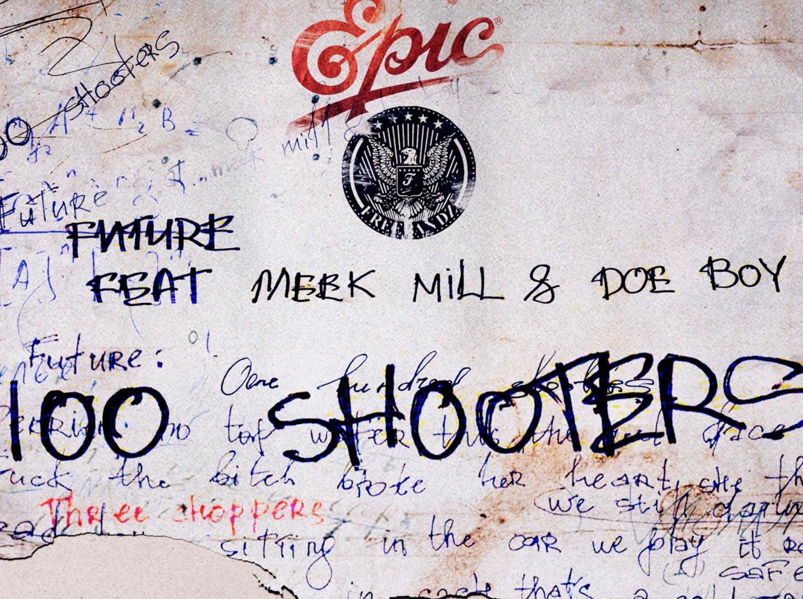 100 Shooters Future Meek Mill
