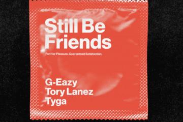 Still Be Friends G-Eazy
