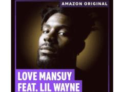 Love Mansuy Lil Wayne Amazon Original