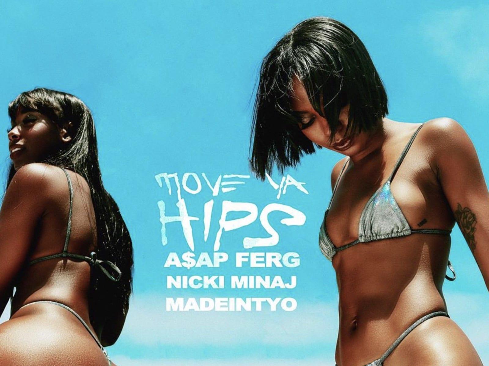 Move Ya Hips Nicki Minaj MadeinTYO A$AP Ferg