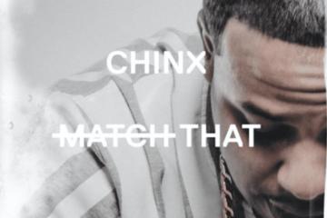 Chinx Match That